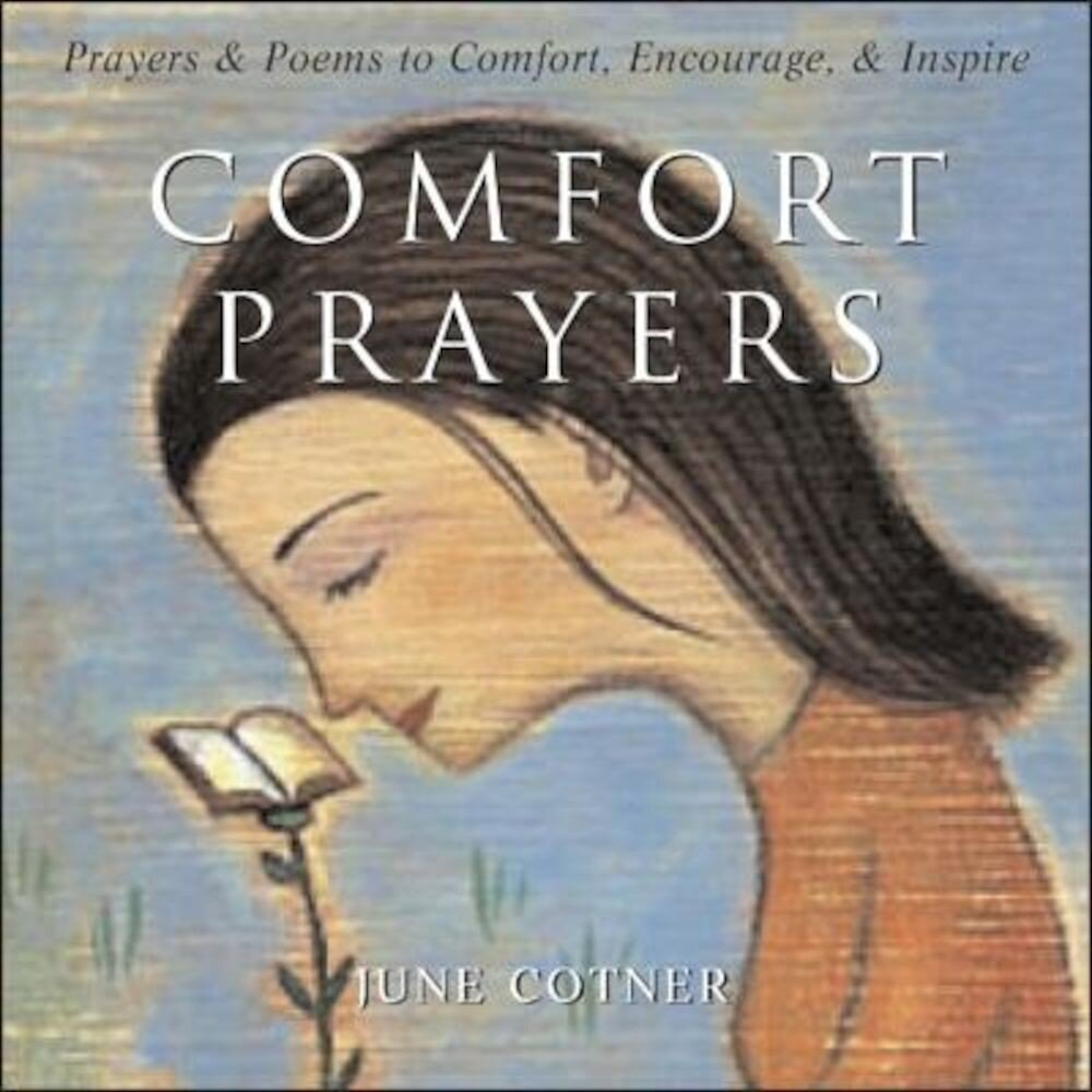 Comfort Prayers: Prayers and Poems to Comfort, Encourage, and Inspire, Hardcover