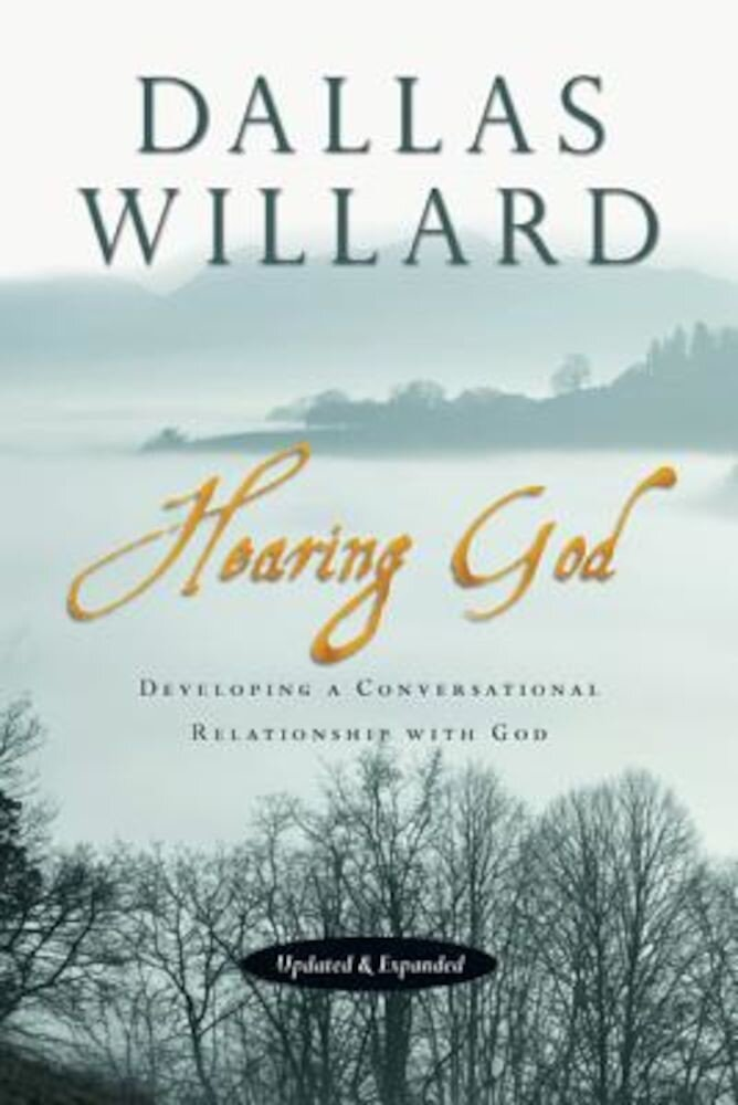 Hearing God: Developing a Conversational Relationship with God, Paperback