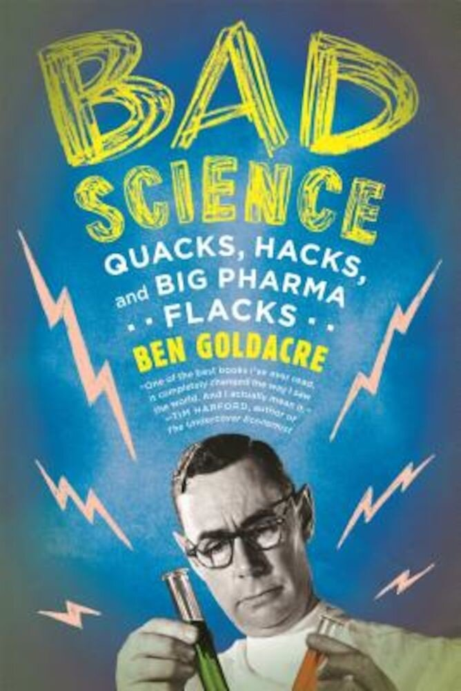 Bad Science: Quacks, Hacks, and Big Pharma Flacks, Paperback