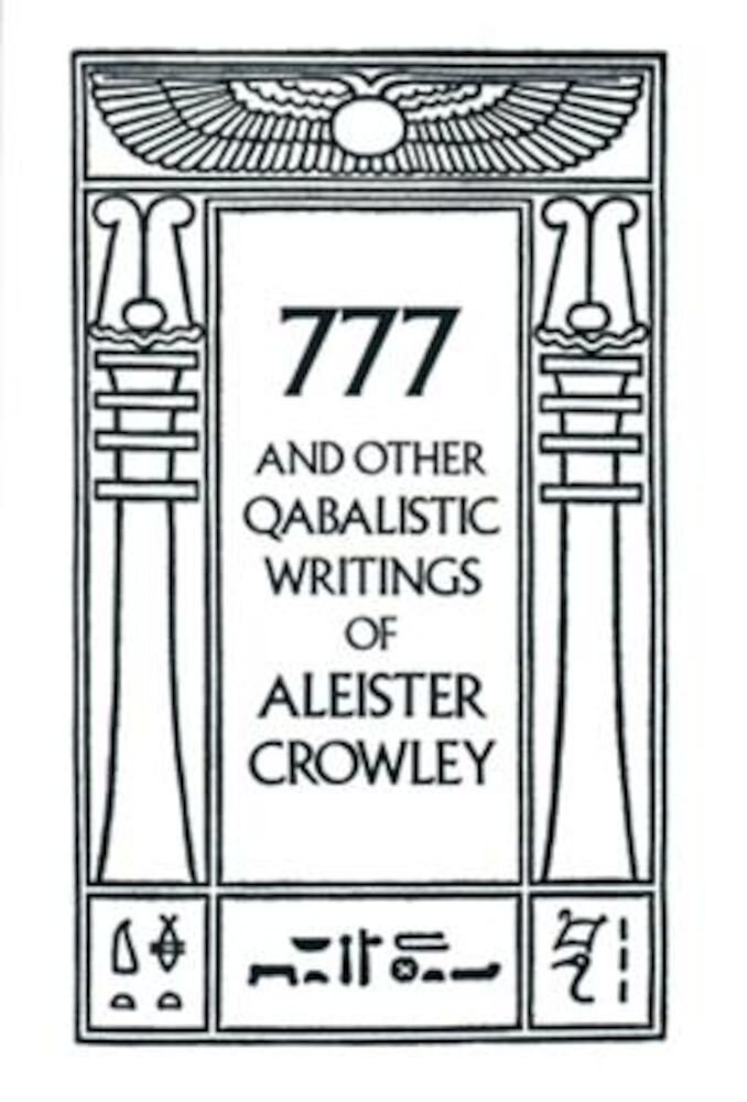 777 and Other Qabalistic Writings of Aleister Crowley, Paperback