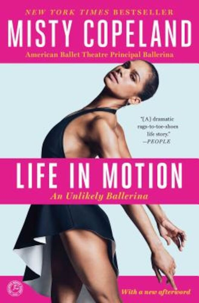 Life in Motion: An Unlikely Ballerina, Paperback