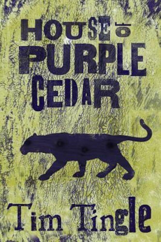House of Purple Cedar, Hardcover