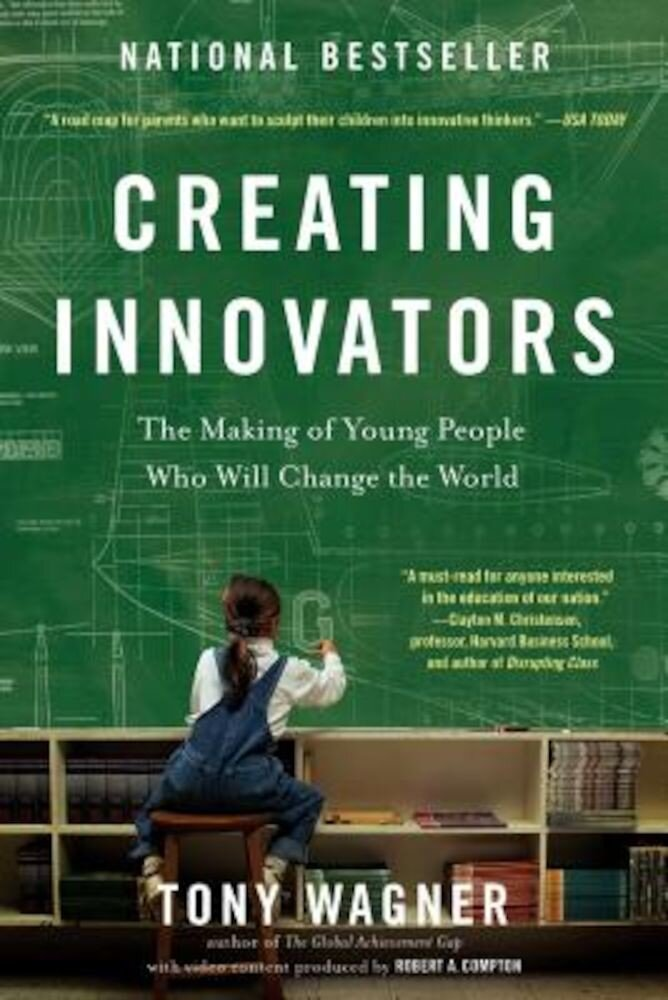 Creating Innovators: The Making of Young People Who Will Change the World, Paperback
