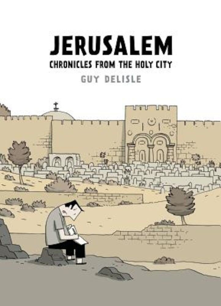 Jerusalem: Chronicles from the Holy City, Paperback
