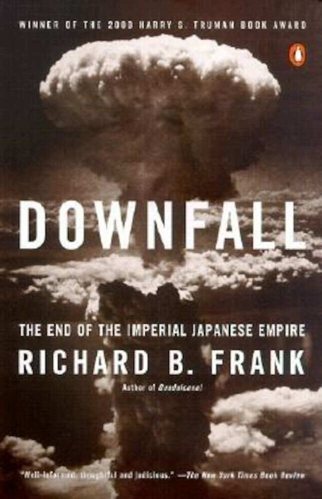 Downfall: The End of the Imperial Japanese Empire, Paperback