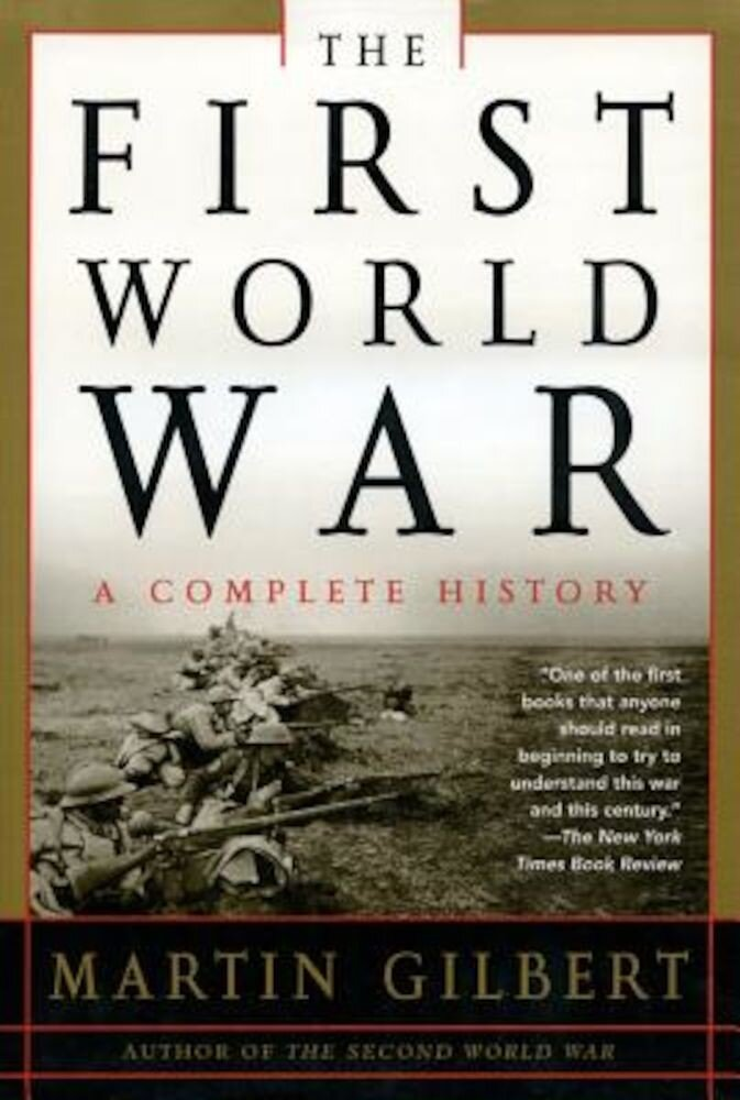 The First World War: A Complete History: A Complete History, Paperback