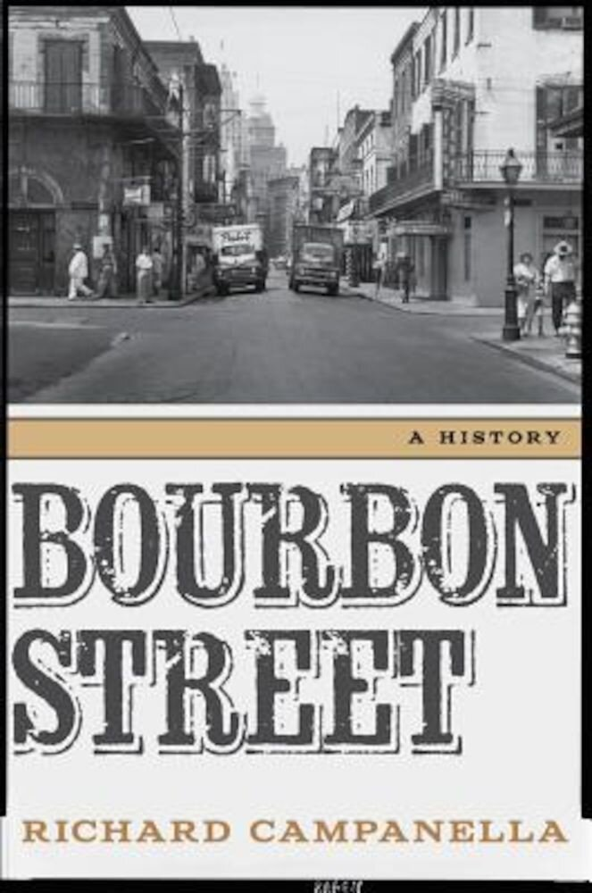 Bourbon Street: A History, Hardcover