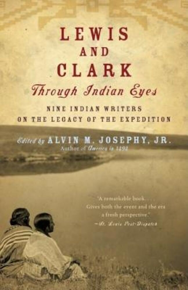 Lewis and Clark Through Indian Eyes: Nine Indian Writers on the Legacy of the Expedition, Paperback