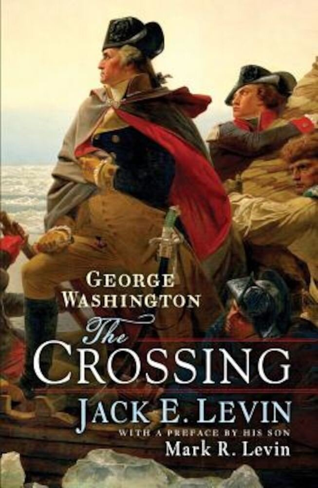 George Washington: The Crossing, Hardcover