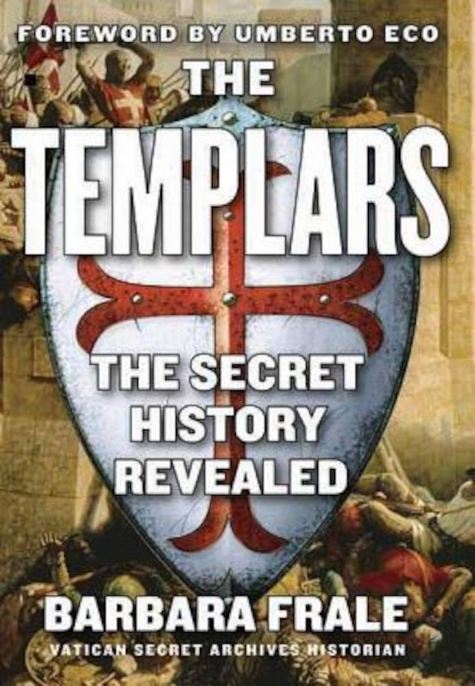 The Templars: The Secret History Revealed, Paperback