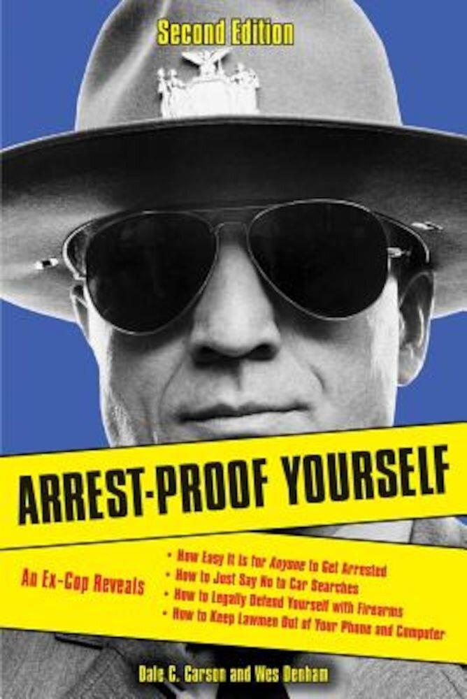Arrest-Proof Yourself, Paperback