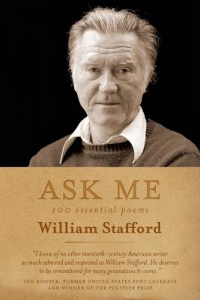 Ask Me: 100 Essential Poems of William Stafford, Paperback