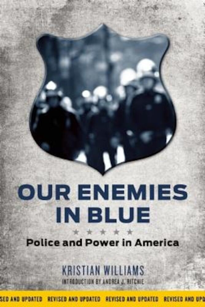 Our Enemies in Blue: Police and Power in America, Paperback