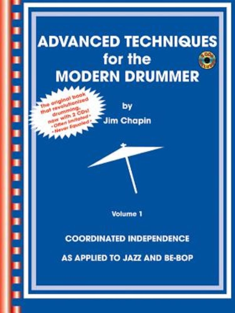 Advanced Techniques for the Modern Drummer: Coordinating Independence as Applied to Jazz and Be-Bop [With 2 CDs], Paperback