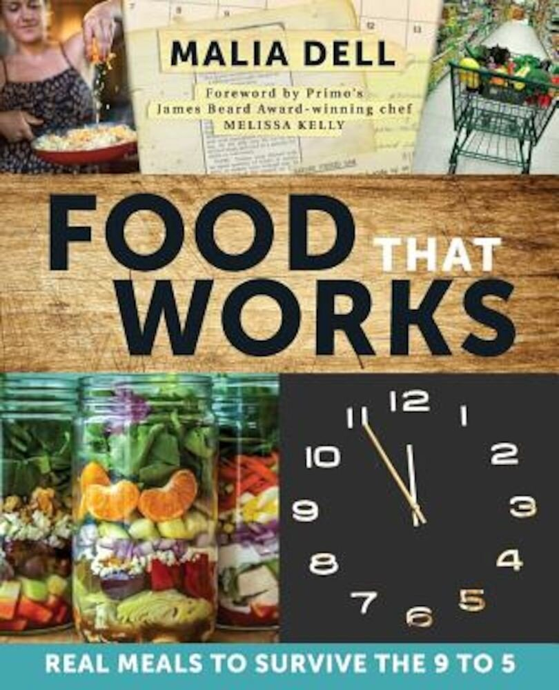 Food That Works: Real Meals to Survive the 9 to 5, Paperback
