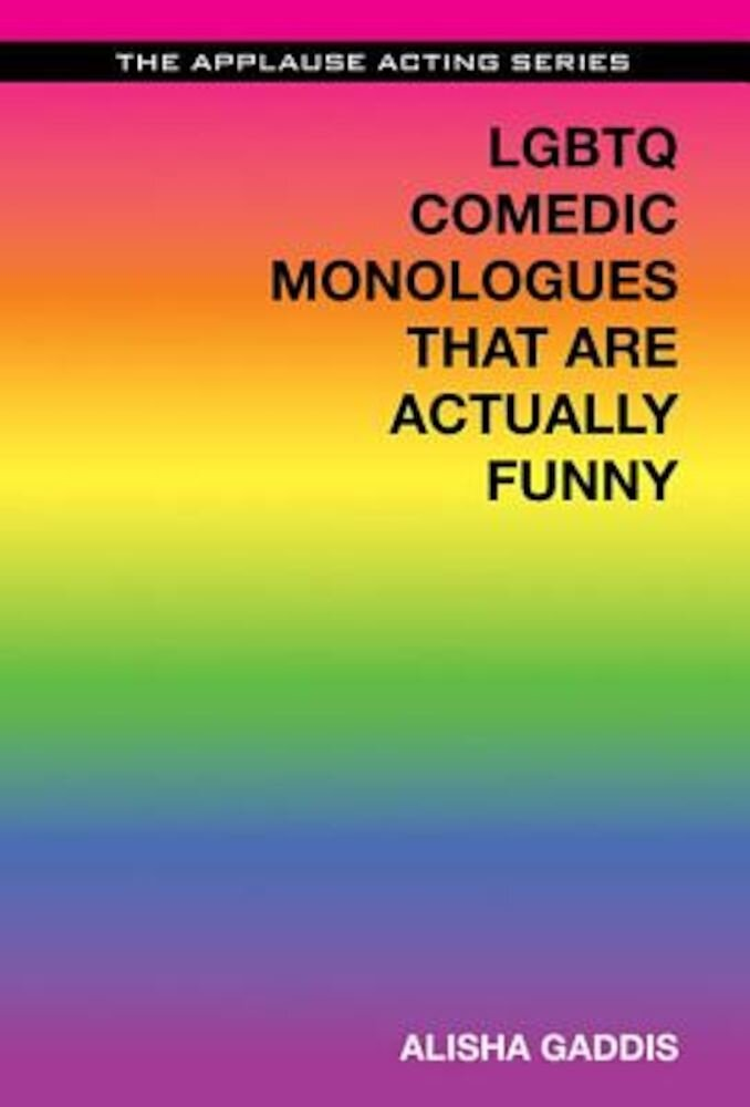 LGBTQ Comedic Monologues That Are Actually Funny, Paperback