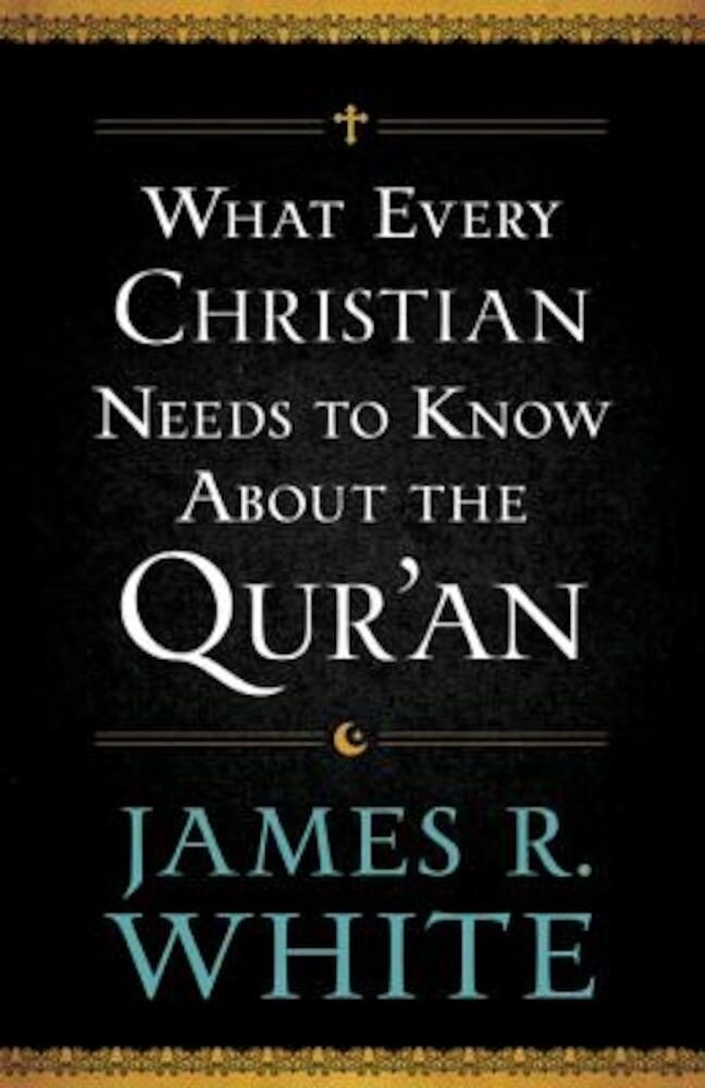 What Every Christian Needs to Know about the Qur'an, Paperback