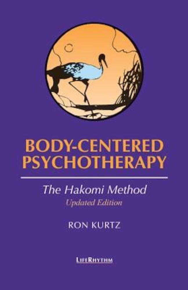 Body-Centered Psychotherapy: The Hakomi Method, Paperback