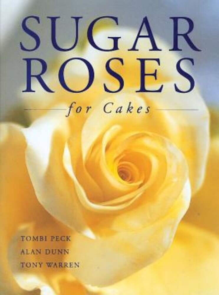 Sugar Roses for Cakes, Hardcover
