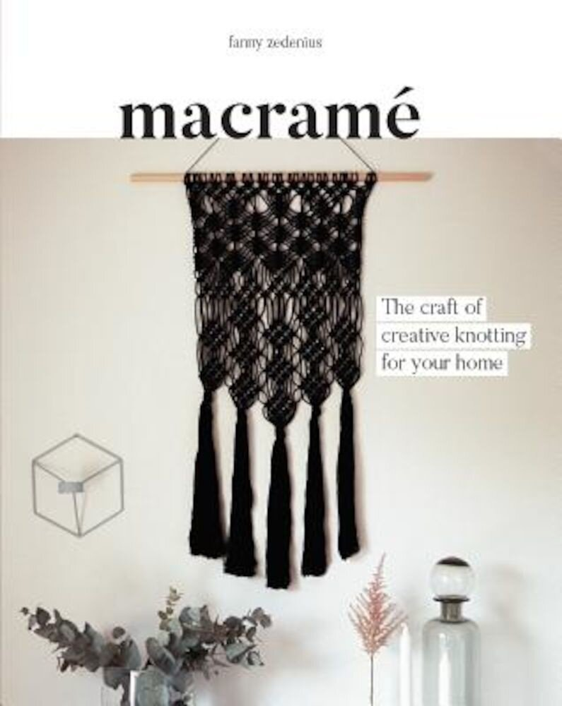 Macrame: The Craft of Creative Knotting for Your Home, Paperback