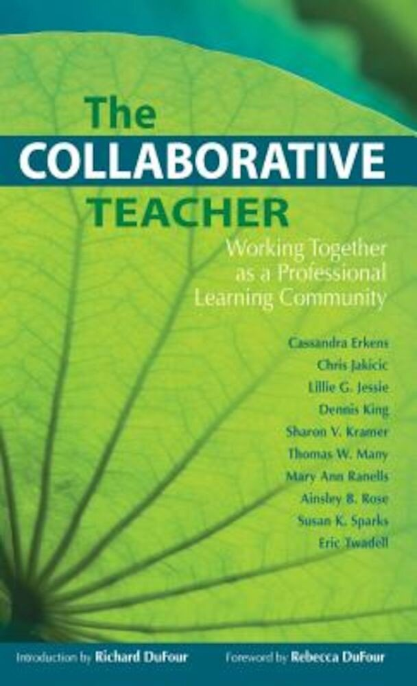 The Collaborative Teacher: Working Together as a Professional Learning Community, Paperback