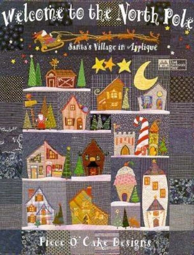 Welcome to the North Pole: Santas Village in Applique, Paperback