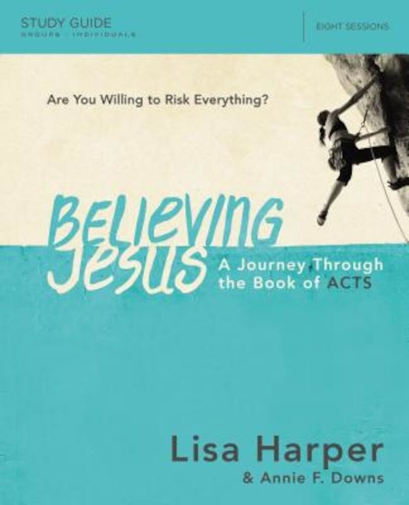 Believing Jesus Study Guide: A Journey Through the Book of Acts, Paperback