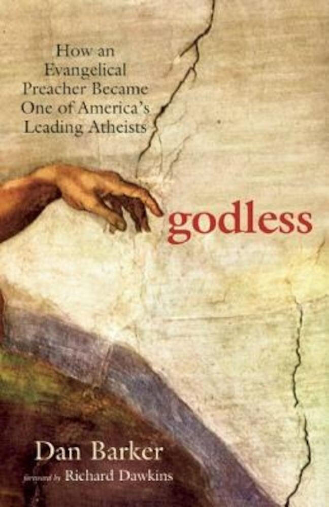 Godless: How an Evangelical Preacher Became One of America's Leading Atheists, Paperback