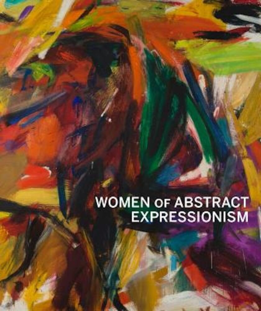 Women of Abstract Expressionism, Hardcover