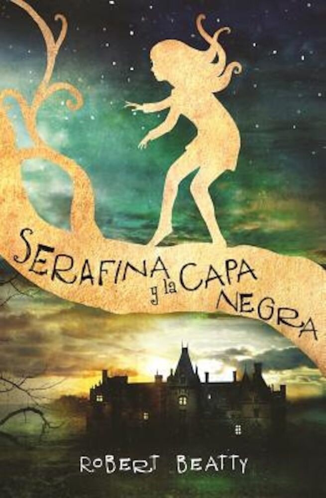Serafina y La Capa Negra / Serafina and the Black Cloak, Hardcover