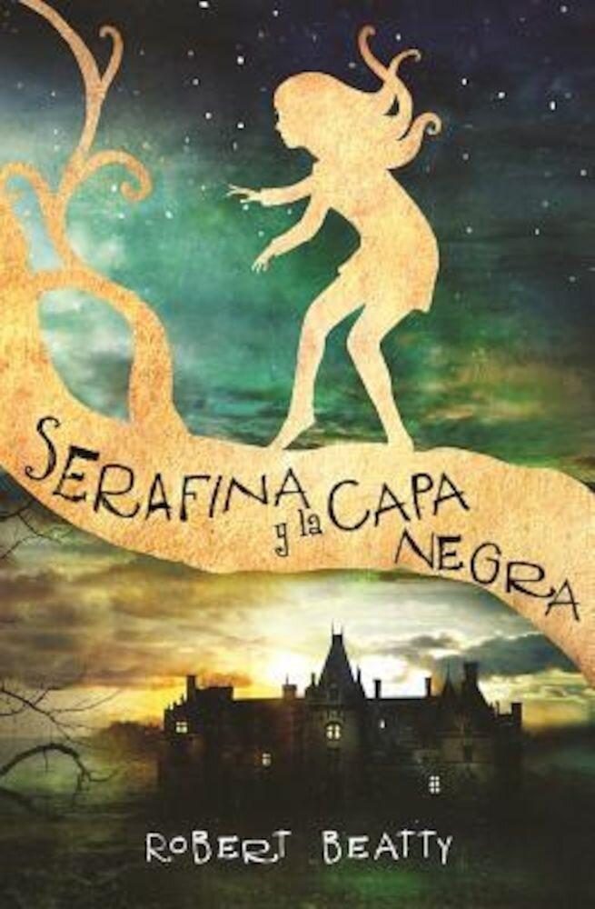 Serafina y La Capa Negra / Serafina and the Black Cloak, Hardcover