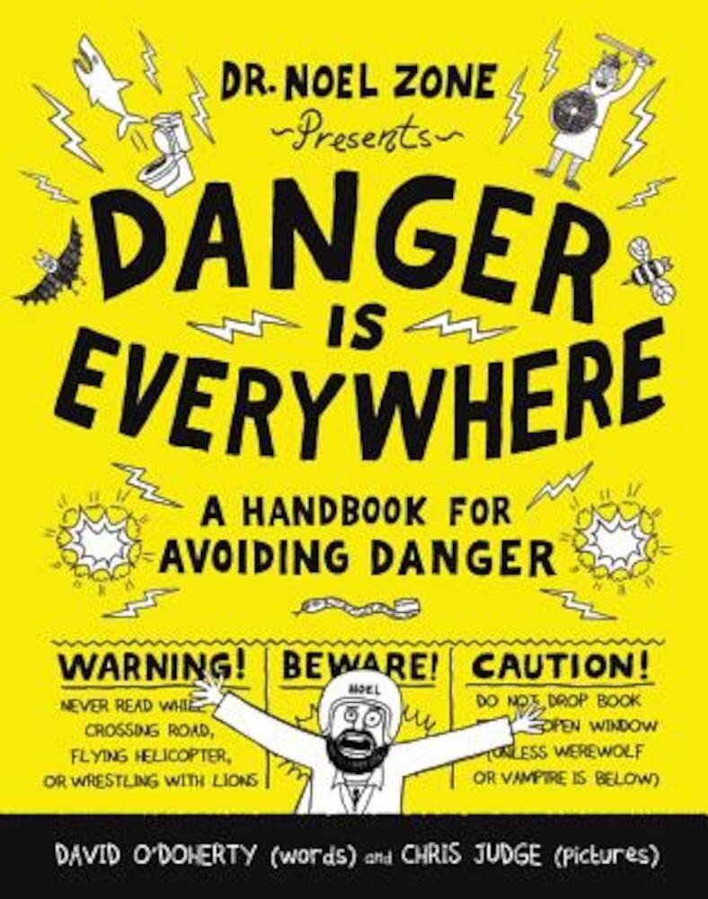 Danger Is Everywhere: A Handbook for Avoiding Danger, Hardcover