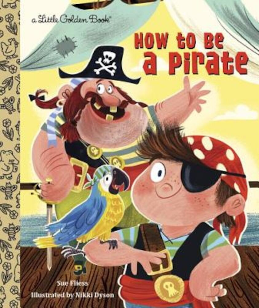 How to Be a Pirate, Hardcover