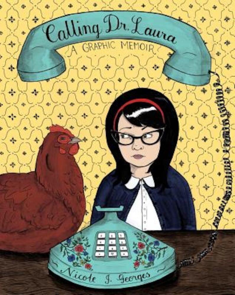 Calling Dr. Laura: A Graphic Memoir, Paperback