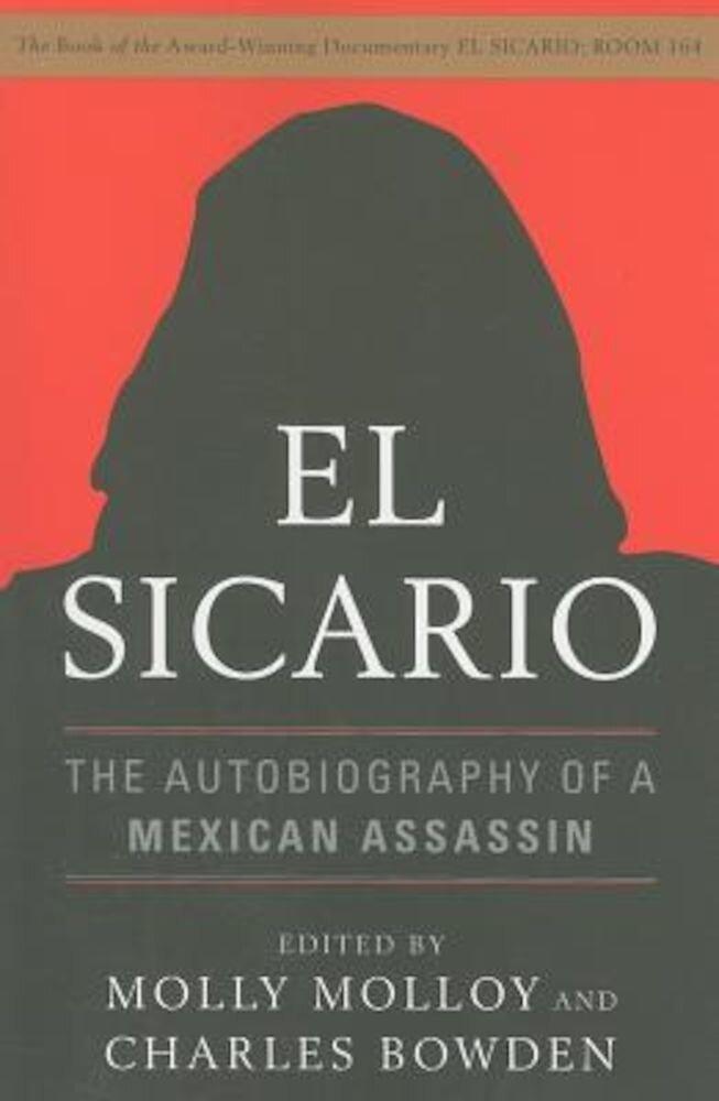 El Sicario: The Autobiography of a Mexican Assassin, Paperback