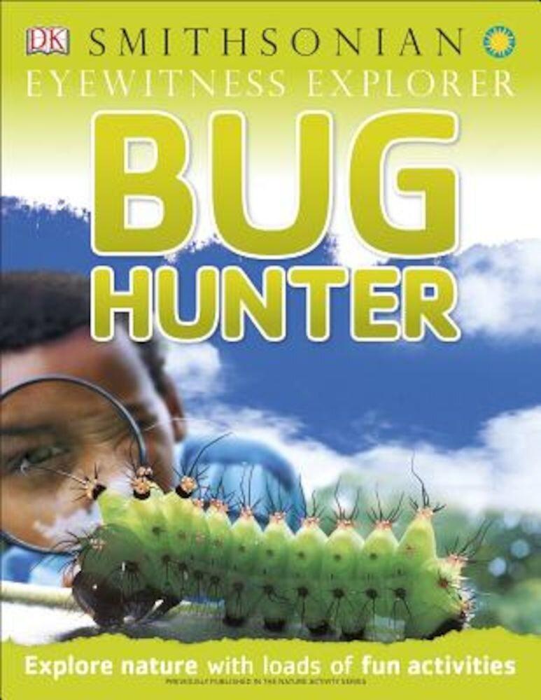 Eyewitness Explorer: Bug Hunter, Paperback