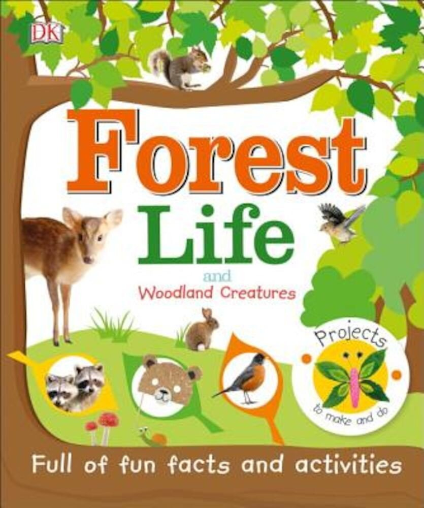Forest Life and Woodland Creatures, Hardcover