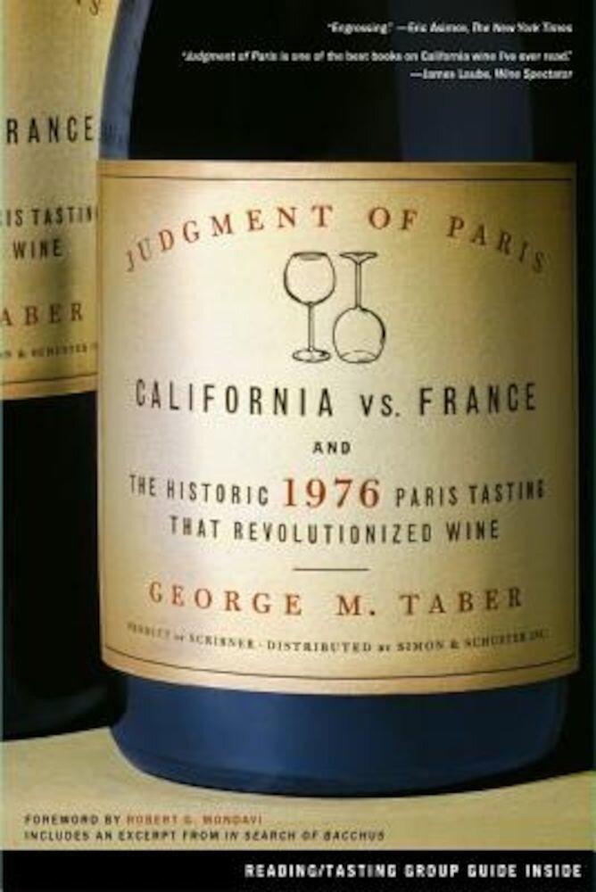 Judgment of Paris: California Vs. France and the Historic 1976 Paris Tasting That Revolutionized Wine, Paperback