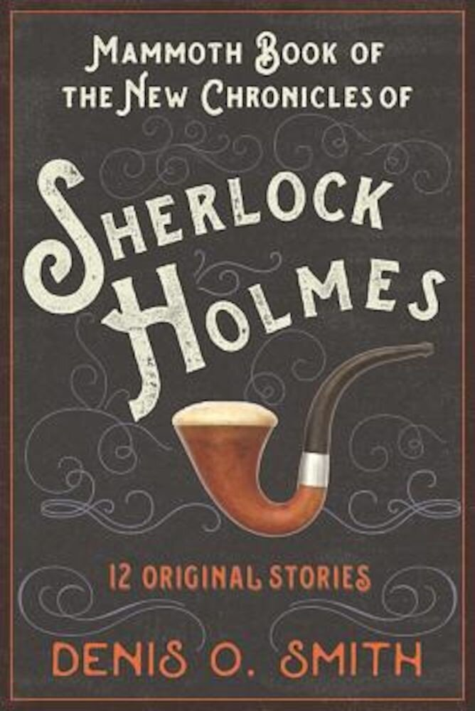 The Mammoth Book of the New Chronicles of Sherlock Holmes: 12 Original Stories, Paperback