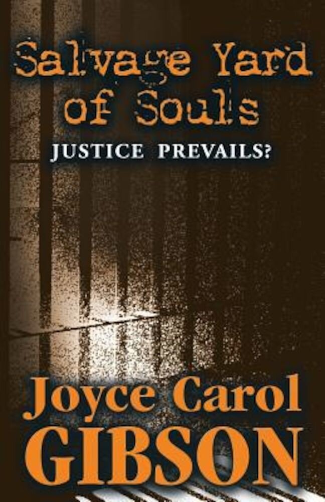 Salvage Yard of Souls: Justice Prevails?, Paperback
