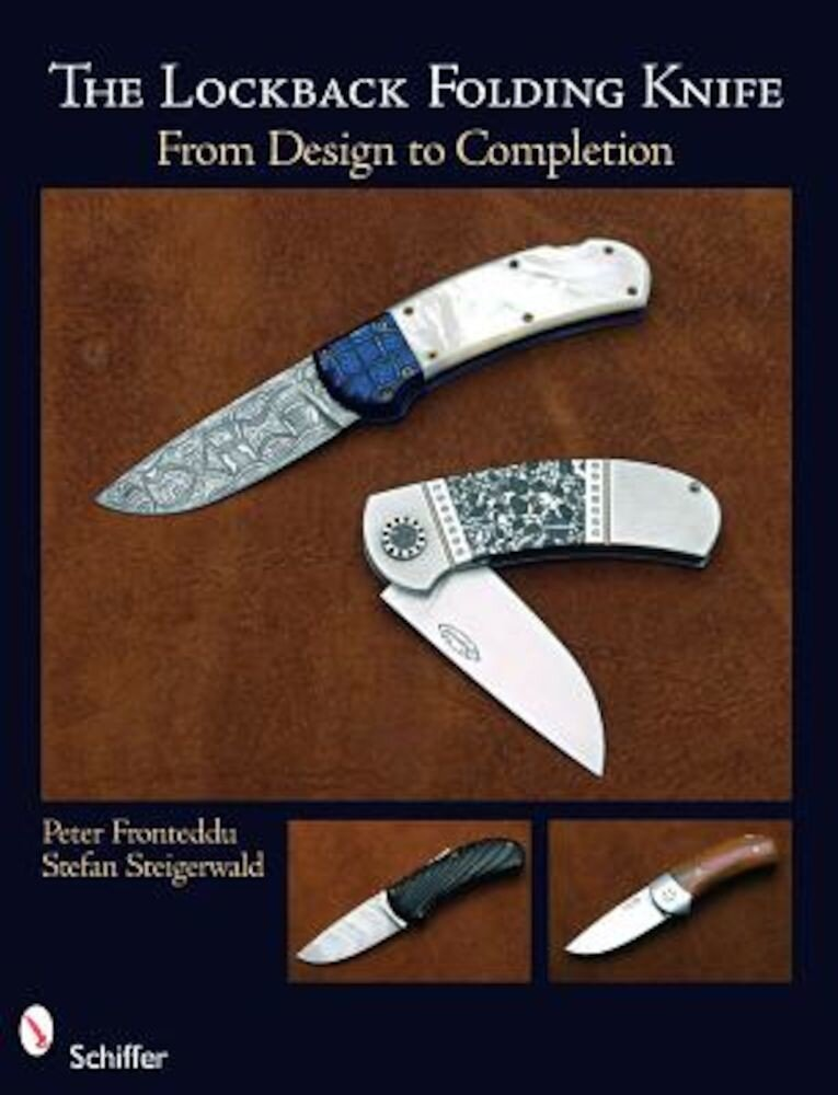The Lockback Folding Knife: From Design to Completion, Paperback
