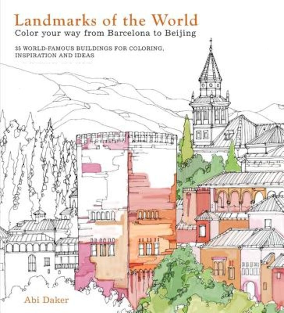 Landmarks of the World: Color Your Way from Barcelona to Beijing, Paperback