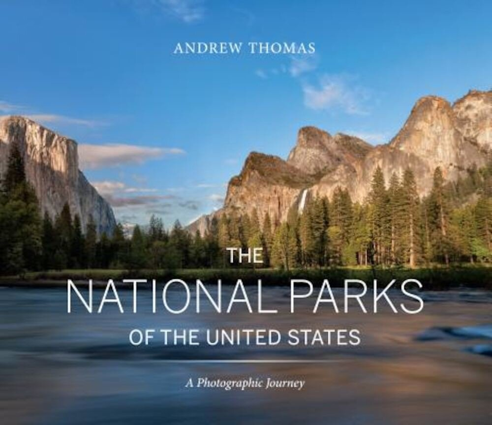The National Parks of the United States: A Photographic Journey, Hardcover