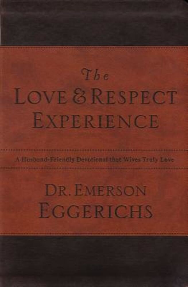 The Love & Respect Experience: A Husband-Friendly Devotional That Wives Truly Love, Paperback