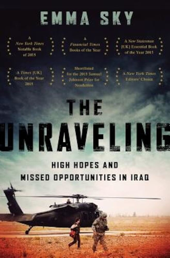 The Unraveling: High Hopes and Missed Opportunities in Iraq, Paperback