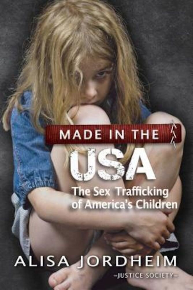 Made in the U.S.A.: The Sex Trafficking of America's Children, Paperback