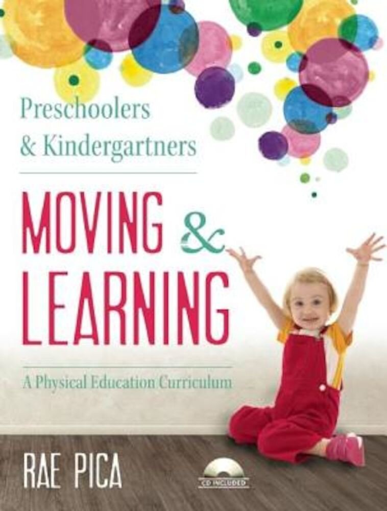 Preschoolers & Kindergartners Moving and Learning [With CD (Audio)], Paperback