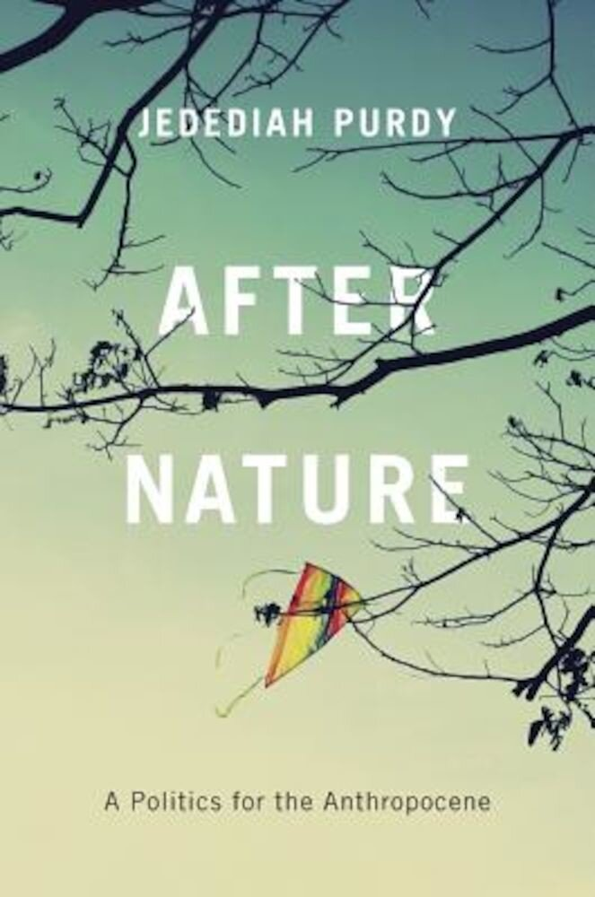After Nature: A Politics for the Anthropocene, Hardcover