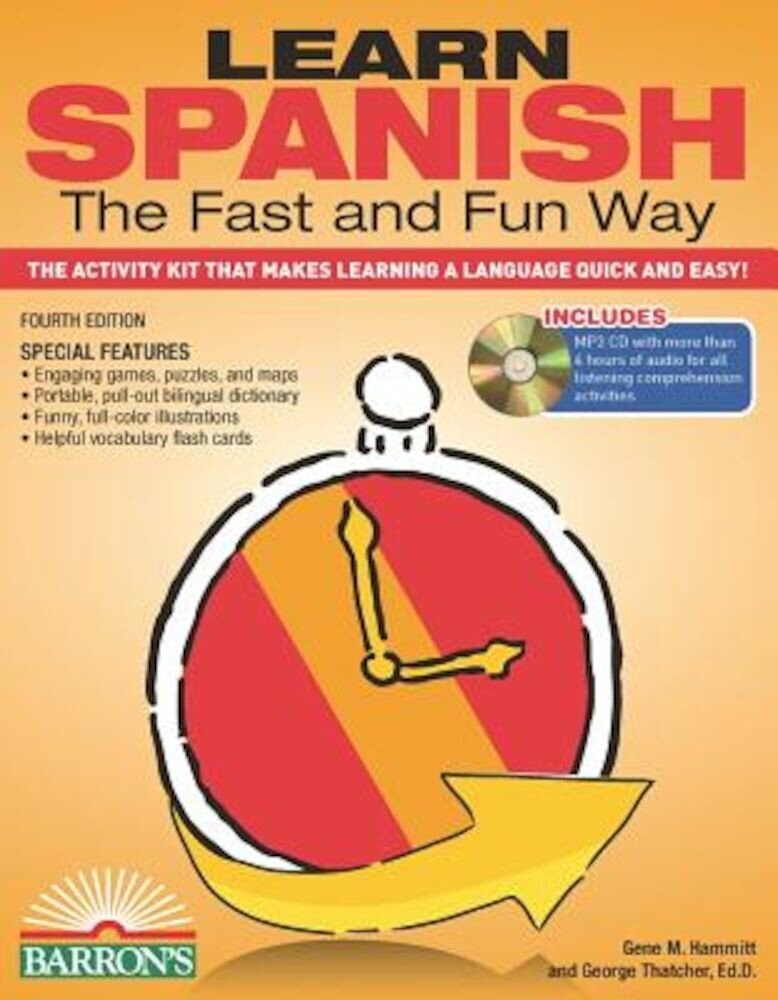 Learn Spanish the Fast and Fun Way: The Activity Kit That Makes Learning a Language Quick and Easy! [With MP3], Paperback