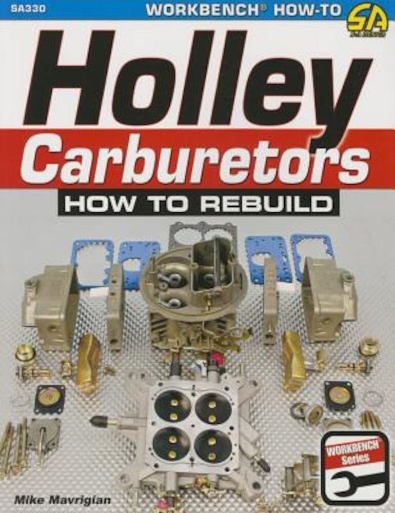 Holley Carburetors: How to Rebuild, Paperback